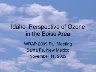 Idaho  Perspective of Ozone in the Boise Area