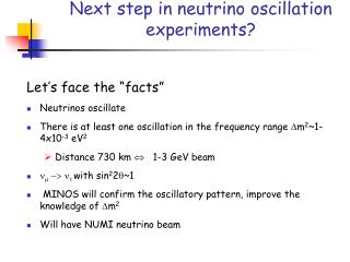 Next step in neutrino oscillation experiments?