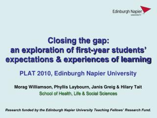 Closing the gap:  an exploration of first-year students' expectations & experiences of learning