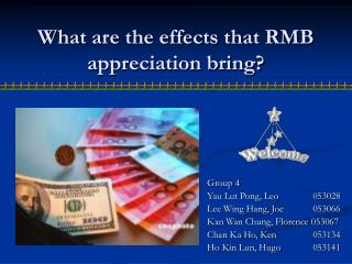 What are the effects that RMB appreciation bring?