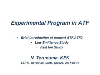 Experimental Program in ATF