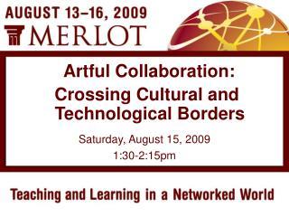 Saturday, August 15, 2009 1:30-2:15pm