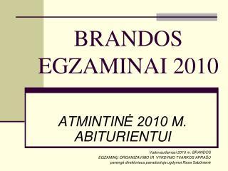 BRANDOS EGZAMINAI 20 10