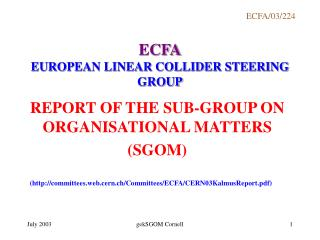 ECFA EUROPEAN LINEAR COLLIDER STEERING GROUP