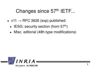 Changes since 57 th  IETF...
