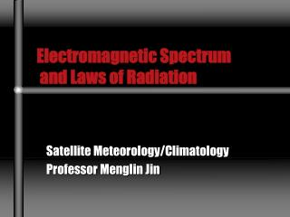 Electromagnetic Spectrum  and Laws of Radiation
