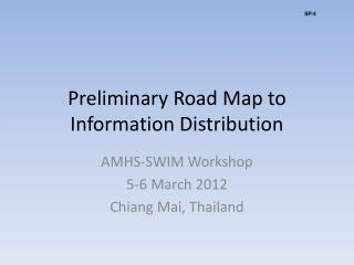 Preliminary Road Map to Information Distribution