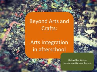 Beyond Arts and Crafts: Arts Integration in afterschool