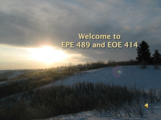 Welcome to  EPE 489  and  EOE 414