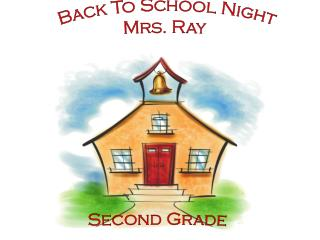 Back To School Night Mrs. Ray