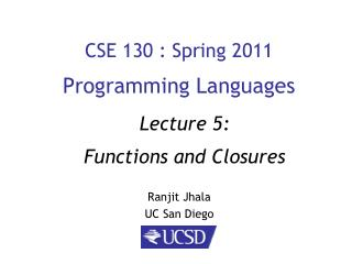 CSE 130 : Spring 2011 Programming Languages