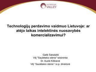 """Gailė Sakalaitė  VšĮ """"Saulėtekio slėnis"""" teisininkė Dr. Austė Kiškienė"""