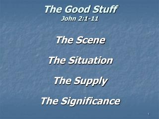 The Good Stuff John 2:1-11