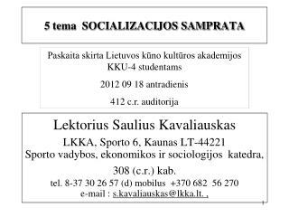 5 tema  SOCIALIZACIJOS SAMPRATA