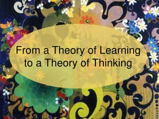 From a Theory of Learning to a Theory of Thinking