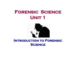 Forensic  Science Unit 1