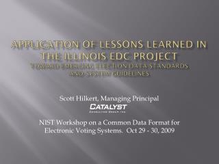 Scott Hilkert, Managing Principal NIST Workshop on a Common Data Format for