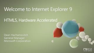 Welcome to Internet Explorer 9 HTML5,  Hardware  Accelerated