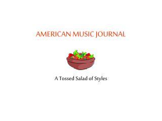 AMERICAN MUSIC JOURNAL