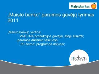 """""""Maisto banko"""" paramos gavėjų tyrimas   2011"""