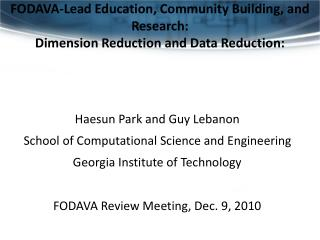 FODAVA-Lead Education, Community Building, and Research: Dimension Reduction and Data Reduction: Foundations for Interac