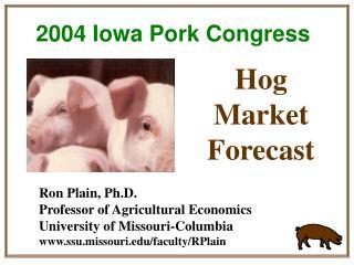 Ron Plain, Ph.D. Professor of Agricultural Economics University of Missouri-Columbia