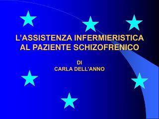 L ASSISTENZA INFERMIERISTICA AL PAZIENTE SCHIZOFRENICO   DI  CARLA DELL ANNO
