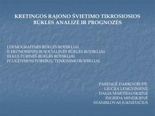 KRETINGOS RAJONO  ŠVIETIMO TIKROSIOSIOS BŪKLĖS ANALIZĖ IR PROGNOZĖS