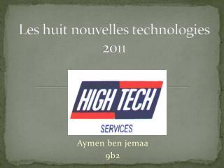 Les huit nouvelles technologies 2011