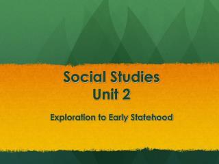 Social Studies  Unit 2