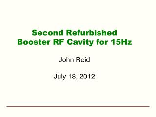 Second Refurbished Booster RF Cavity for 15Hz