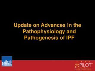 Update on Advances in the Pathophysiology and Pathogenesis of IPF