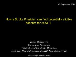 How a Stroke Physician can find potentially eligible patients for ACST-2