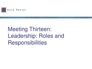 Meeting Thirteen:  Leadership: Roles and Responsibilities