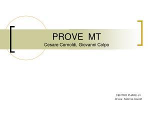 PROVE  MT Cesare Cornoldi, Giovanni Colpo