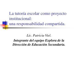 La tutoría escolar como proyecto institucional: una responsabilidad compartida.