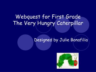 Webquest for First Grade  The Very Hungry Caterpillar