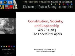 Constitution, Society,  and Leadership Week 1 Unit 3 The Federalist Papers