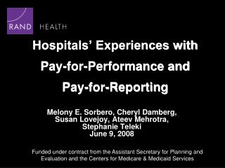 Hospitals' Experiences with  Pay-for-Performance and  Pay-for-Reporting