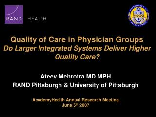 Quality of Care in Physician Groups Do Larger Integrated Systems Deliver Higher Quality Care?