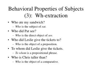Behavioral Properties of Subjects (3):  Wh-extraction