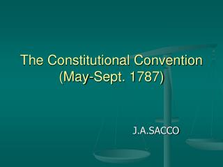 The Constitutional Convention (May-Sept. 1787)
