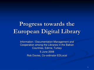 Progress towards the European Digital Library