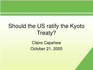 Should the US ratify the Kyoto Treaty?