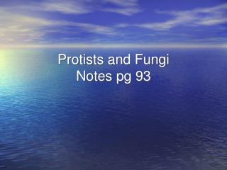 Protists and Fungi Notes pg 93
