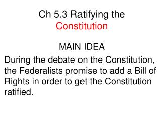 Ch 5.3 Ratifying the  Constitution