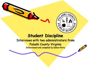 Student Discipline Interviews with two administrators from  Pulaski County Virginia