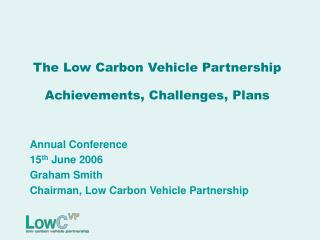 The Low Carbon Vehicle Partnership Achievements, Challenges, Plans
