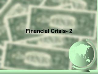 Financial Crisis- 2
