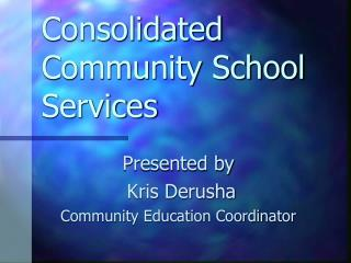 Consolidated Community School Services